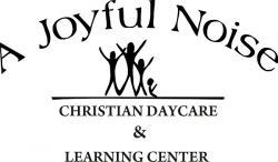 A Joyful Noise Christian Daycare & Learning Center